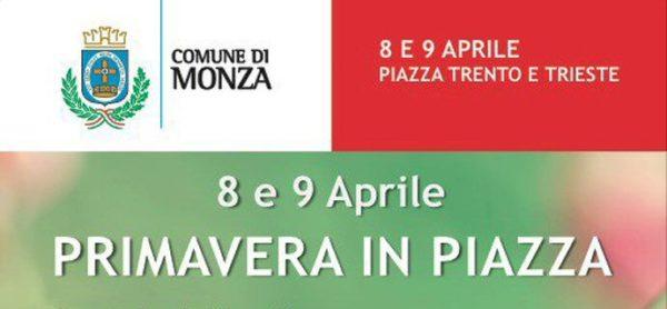 Primavera in Piazza, 8 e 9 aprile in centro Monza